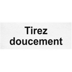 Tirez doucement