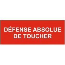 Panneau ou autocollant défense absolue de toucher