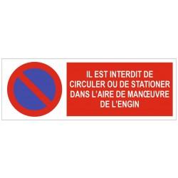 Panneau interdit de circuler dans l'aire de l'engin