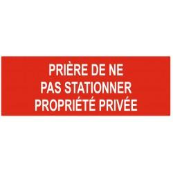 Panneau prière de ne pas stationner propriété privée
