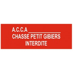 Panneau A.C.A.A chasse petits gibiers interdite
