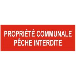 Panneau propriété communale pêche interdite
