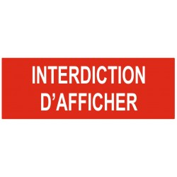 Panneau ou autocollant interdiction d'afficher
