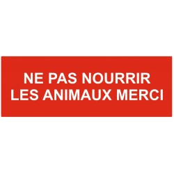 Panneau ne pas nourrir les animaux merci