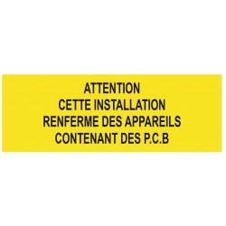 Panneau attention cette installation contenant des appareils P.C.B