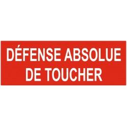 Panneau ou autocollant interdiction défense absolue de toucher