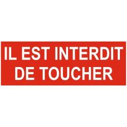 Panneau ou autocollant interdiction il est interdit de toucher
