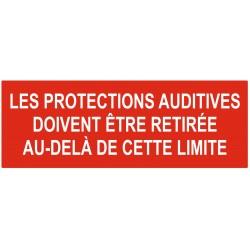 Panneau interdiction les protections auditives doivent être retirée au-delà de cette limite