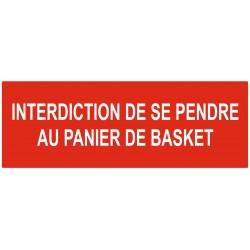 Panneau interdiction de se pendre au panier de basket