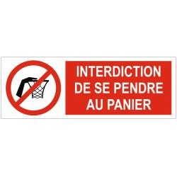 Panneau interdiction de se pendre au panier