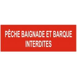 Panneau interdiction pêche, baignade et barques interdits
