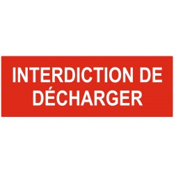 Panneau interdiction de décharger