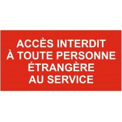 Panneau accès à toute personne étrangère au service