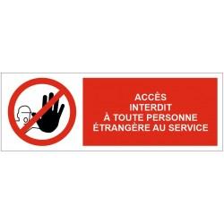 Panneau accès interdit à toute personne étrangère au service