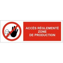 Panneau accès réglementé zone de production
