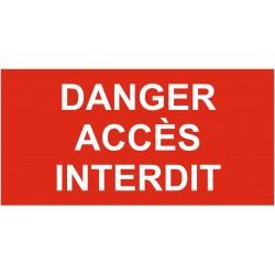 Panneau danger accès interdit