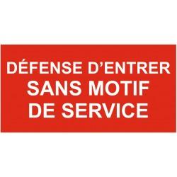 Panneau défense d'entrer sans motif de service