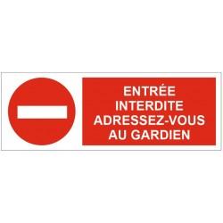 Panneau entrée interdite adressez-vous au gardien