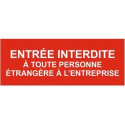 Panneau entrée interdite à toute personne étrangère à l'entreprise