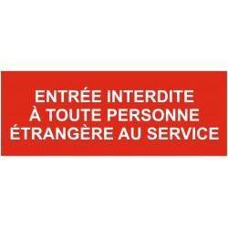 Panneau entrée interdite à toute personne étrangère au serivce