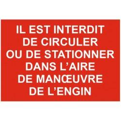 Panneau il est interdit de circuler ou de stationner dans l'aire de manoeuvre de l'engin