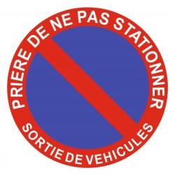 Panneau prière de ne pas stationner - sortie de véhicules