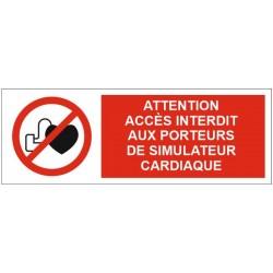 Panneau attention accès interdit aux porteurs de simulateur cardiaque