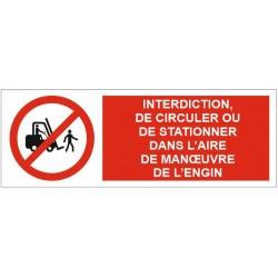 Panneau interdiction, de circuler ou de stationner dans l'aire de manoeuvre de l'engin
