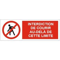 Panneau interdiction de courir au de-là de cette limite