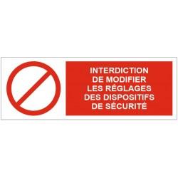 Panneau interdiction de modifier les réglages des dispositifs de sécurité