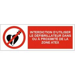 Panneau interdiction d'utiliser le défibrillateur dans ou à proximité de la zone atex