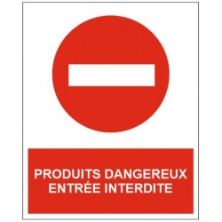Panneau produits dangereux entrée interdite